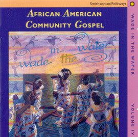 Wade in the Water, Vol. IV - African American Community Gospel CD