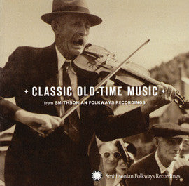 Classic Old-Time Music from Smithsonian Folkways CD