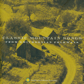 Classic Mountain Songs from Smithsonian Folkways CD
