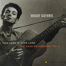 Woody Guthrie  This Land Is Your Land, The Asch Recordings Vol. 1 CD