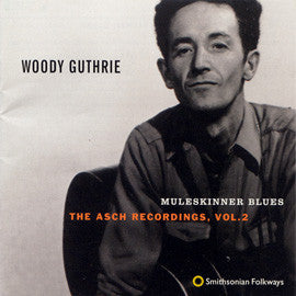 Woody Guthrie  Muleskinner Blues, The Asch Recordings, Vol 2 CD