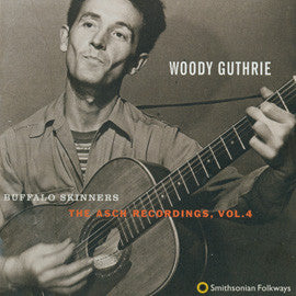 Woody Guthrie  Buffalo Skinners, The Asch Recordings, Vol 4  CD