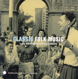 Classic Folk Music from Smithsonian Folkways Recordings CD