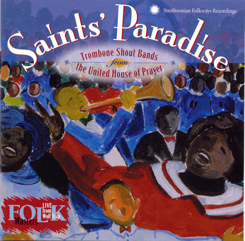 Saints' Paradise  Trombone Shout Bands from the United House of Prayer CD
