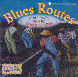Blues Routes  Heroes & Tricksters, Blues & Jazz, Worksongs & Street Music CD