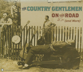 Country Gentlemen: On The Road (And More) CD