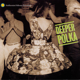Deeper Polka: More Dance Music from the Midwest CD