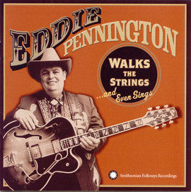 Eddie Pennington: Walks the Strings and Even Sings CD