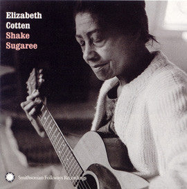 Elizabeth Cotten  Shake Sugaree CD
