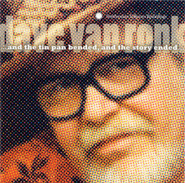 Dave Van Ronk  ... and the tin pan bended and the story ended... CD