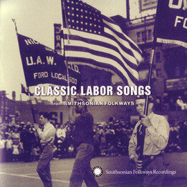 Classic Labor Songs from Smithsonian Folkways CD