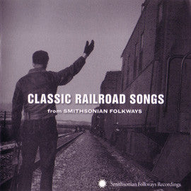 Classic Railroad Songs from Smithsonian Folkways CD