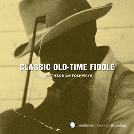 Classic Old-Time Fiddle from Smithsonian Folkways CD