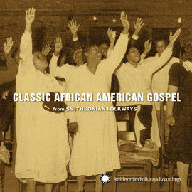 Classic African American Gospel from Smithsonian Folkways CD