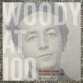 Woody at 100: The Woody Guthrie Centennial  3 CDs w/book
