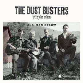 The Dust Busters with John Cohen: Old Man Below CD