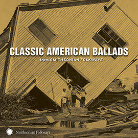 Classic American Ballads from Smithsonian Folkways CD