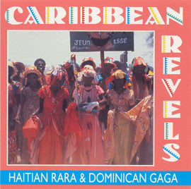 Caribbean Revels  Haitian Rara and Dominican Gaga CD