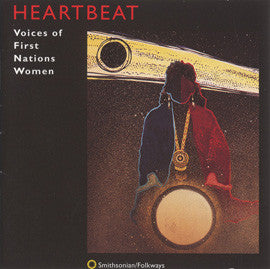 Heartbeat:  Voices of First Nations Women CD