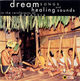 Dream Songs and Healing Sounds in the Rainforests CD