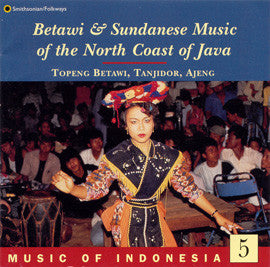 Music of Indonesia 5  Betawi and Sundanese Music CD