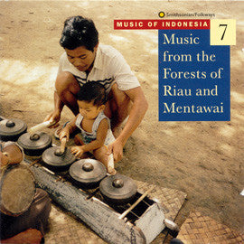 Music of Indonesia 7  Music from the Forests of Riau and Mentawai CD