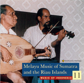 Music of Indonesia 11  Melayu Music of Sumatra and the Riau Islands CD