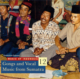 Music of Indonesia 12  Gongs and Vocal Music from Sumatra CD