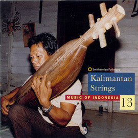 Music of Indonesia 13  Kalimantan Strings CD