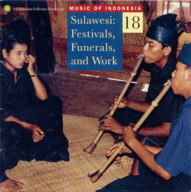 Music of Indonesia 18  Sulawesi  Festivals, Funerals and Work CD