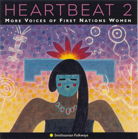 Heartbeat 2: More Voices of First Nations Women CD