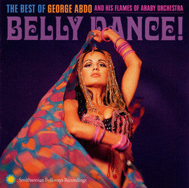 George Abdo  Belly Dance! The Best of George Abdo and His Flames of Araby Orchestra CD