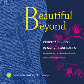 Beautiful Beyond:  Christian Songs in Native Languages CD