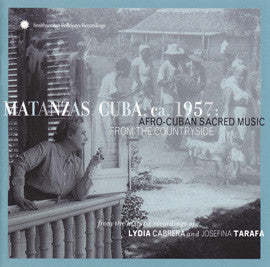 MATANZAS, CUBA, ca. 1957  AFRO-CUBAN SACRED MUSIC FROM THE COUNTRYSIDE CD