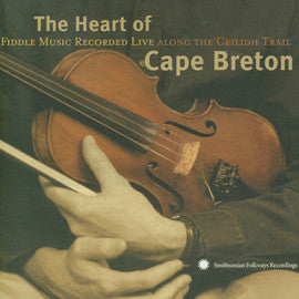 The Heart of Cape Breton   Fiddle Music Recorded Live Along the Ceilidh Trail  CD