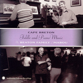 Cape Breton Fiddle and Piano Music:  The Beaton Family of Mabou CD