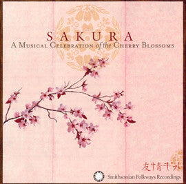 Sakura:  A Musical Celebration of the Cherry Blossoms CD