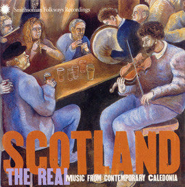 Scotland the Real  Music from Contemporary Caledonia CD