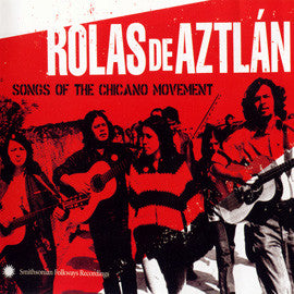 Rolas de Aztlan:  Songs of the Chicano Movement CD