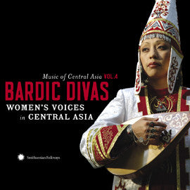 Music of Central Asia Vol. 4:  Bardic Divas: Womens Voices in Central Asia CD & DVD