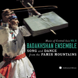 Music of Central Asia Vol. 5:  The Badakhshan Ensemble:  Song and Dance from the Pamir Mountains CD & DVD