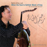 Rahim Alhaj -- When the Soul is Settled  Music from Iraq CD