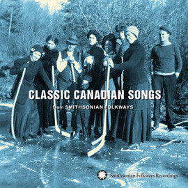 Classic Canadian Songs From Smithsonian Folkways CD