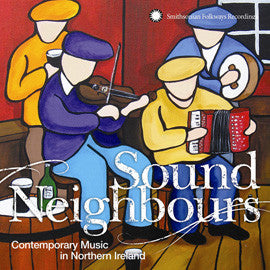 Sound Neighbours  Contemporary Music in Northern Ireland  CD