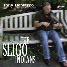 The Sligo Indians  Tony DeMarco CD