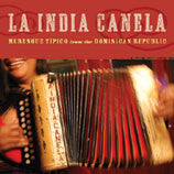 La India Canela  Merengue Típico from the Dominican Republic CD
