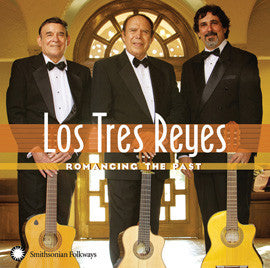 Los Tres Reyes: Romancing the Past CD