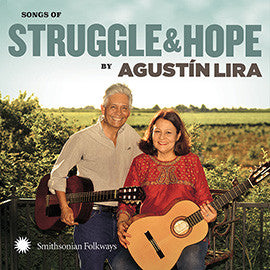 Songs of Struggle and Hope by Agustín Lira CD