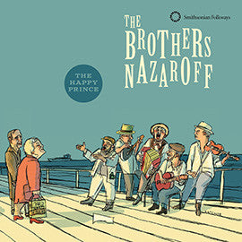 The Brothers Nazaroff: The Happy Prince CD