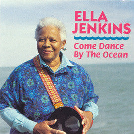 Ella Jenkins: Come Dance By the Ocean CD